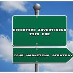 Effective Advertising Tips for Your Marketing Strategy.