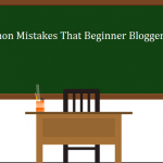 5 Common Blogging Mistakes That Beginner Bloggers Make