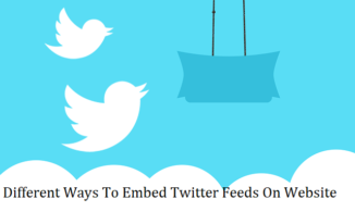 Different Ways To Embed Twitter Feeds On Website