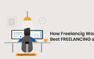 How Freelancing websites work and Best Freelancing Websites