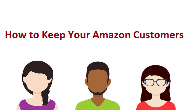 How to Keep Your Amazon Customers