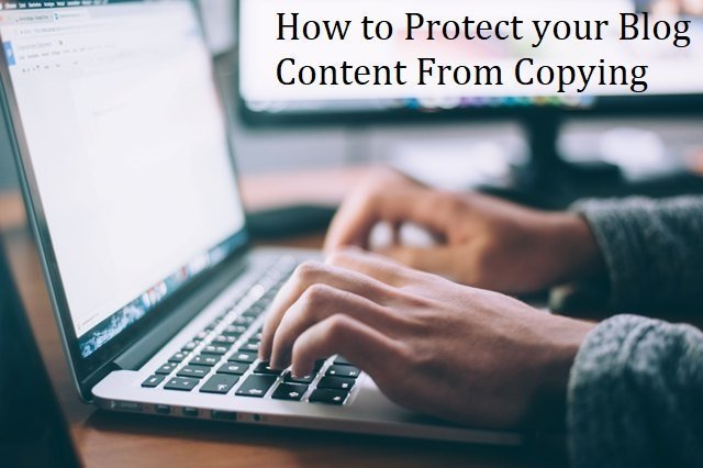 How to Protect Your Blog Content From Copying