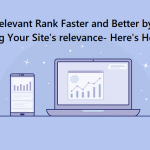 Being Relevant Rank Faster and Better by Boosting Your Site's relevance- Here's How Exactly