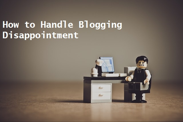 How to Handle Blogging Disappointment