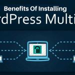 10 Key Benefits of Using WordPress Multisite Network