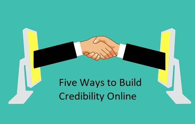 Five Ways to Build Credibility Online