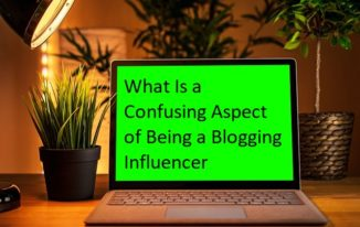 What Is a Confusing Aspect of Being a Blogging Influencer