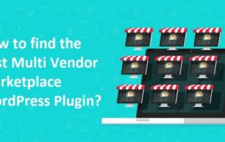 How to find the Best Multi Vendor Marketplace WordPress Plugin