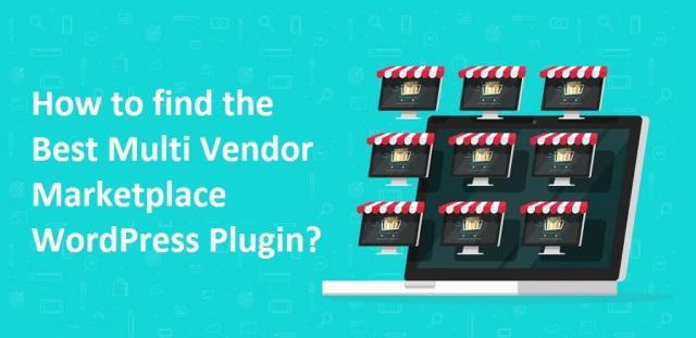 How to find the Best Multi Vendor Marketplace WordPress Plugin