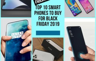 Top 10 Smart Phones to Buy for Black Friday 2019
