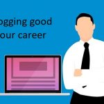 Is Blogging Good For Your Career 2020