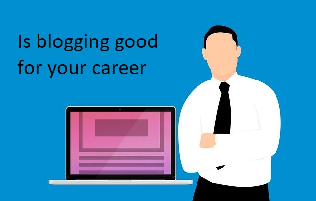 Is blogging good for your career