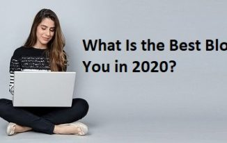 What Is the Best Blog Topic for You in 2020