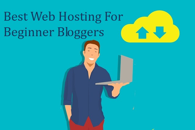 Best Web Hosting For Beginner Bloggers