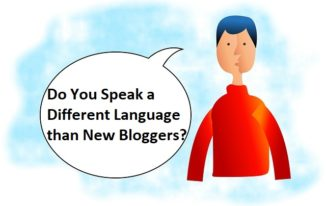 Do You Speak a Different Language than New Bloggers