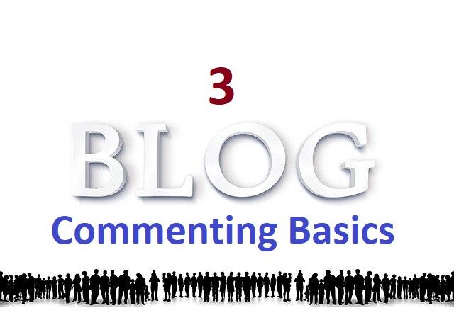 3 Blog Commenting Basics