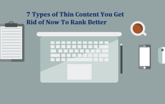 7 Types of Thin Content You Get Rid of Now To Rank Better