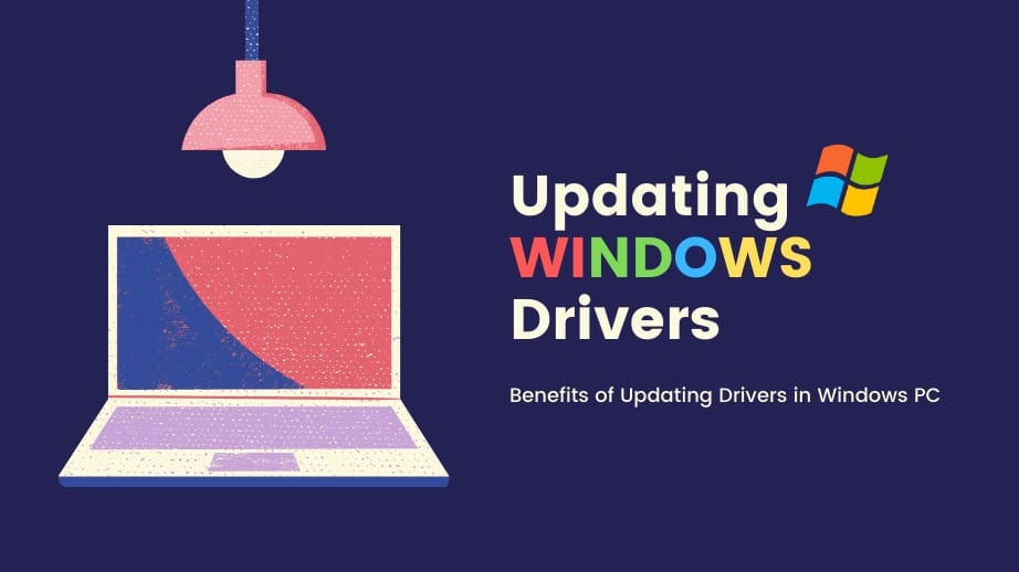Benefits of Updating Drivers in Windows PC
