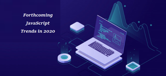 Forthcoming JavaScript Trends in 2020