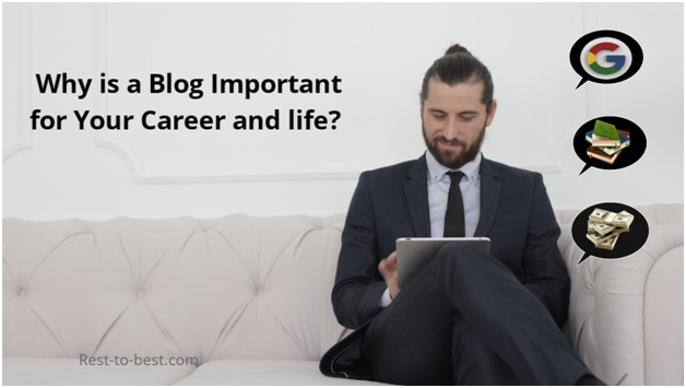 Why is a Blog Important for Your Career and Life