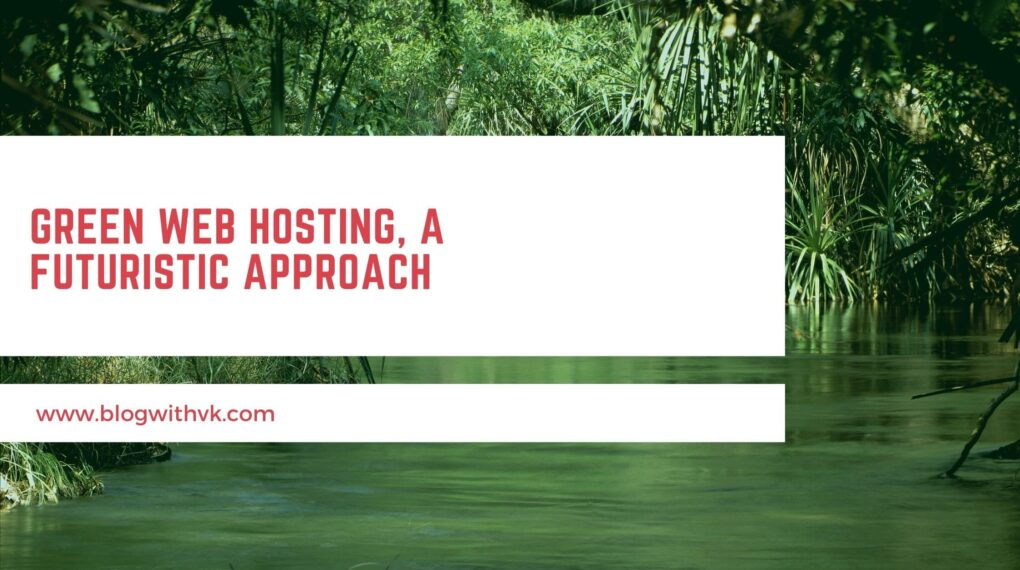 Green web hosting, a futuristic approach